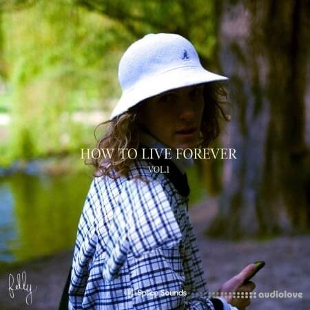 Splice Sounds Fellys How to Live Forever Vol.1