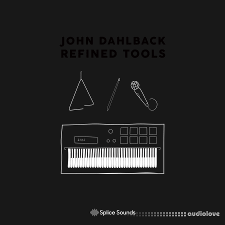 Splice Sounds John Dahlback Refined Tools Sample Pack