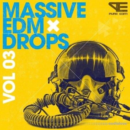 Pure EDM Massive EDM Drops Vol.3