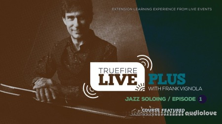 Truefire Frank Vignola Live Plus Jazz Soloing Ep.01