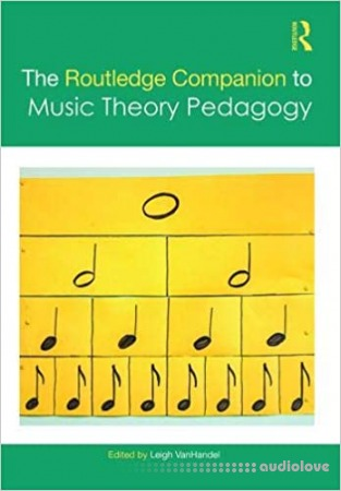 Routledge Music Companions The Routledge Companion to Music Theory Pedagogy