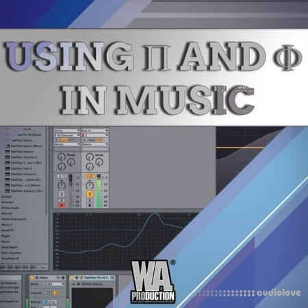 WA Production Using Pi And Phi In Music Production TUTORiAL