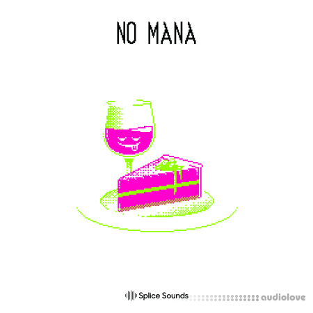Splice Sounds NO MANAs Mana for Dessert Pack