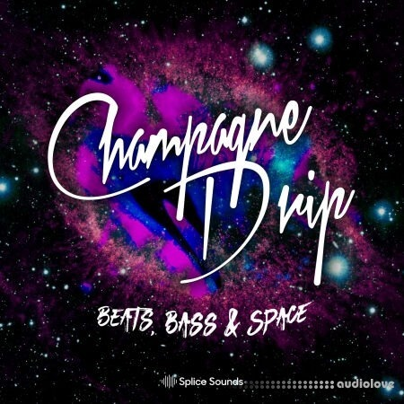 Splice Sounds Champagne Drip Beats Bass And Space