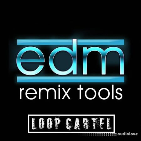 Loop Cartel EDM Remix Tools WAV AiFF