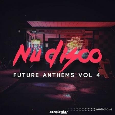 Samplestar Nu Disco Future Anthems Vol.4