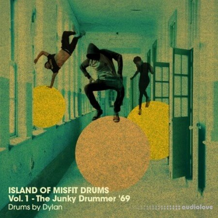 Dylan Wissing ISLAND OF MISFIT DRUMS Vol.1 The Junky Drummer '69