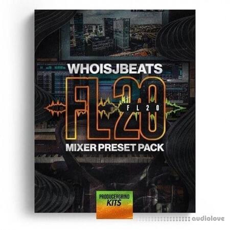 Producergrind FL 20 Mixer Preset Pack