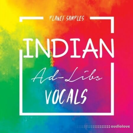 Planet Samples Indian Ad-Libs Vocals