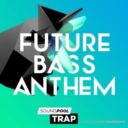 Magix Soundpool Trap Future Bass Anthem