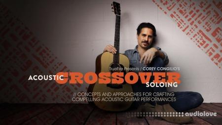 Truefire Corey Congilio Acoustic Crossover Soloing TUTORiAL