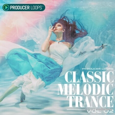 Producer Loops Classic Melodic Trance Vol.2