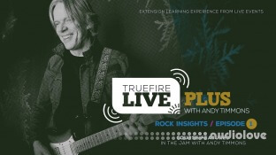 Truefire Andy Timmons Live Plus Rock Insights, Ep.1