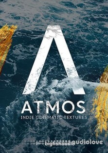 Big Fish Audio ATMOS: Indie Cinematic Textures