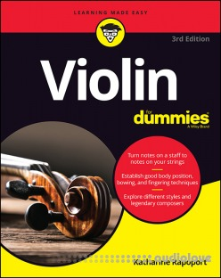 Violin For Dummies: Book + Online Video and Audio Instruction, 3rd Edition