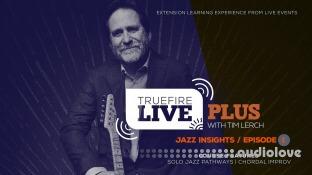 Truefire Tim Lerch Live Plus Jazz Insights Episode 01