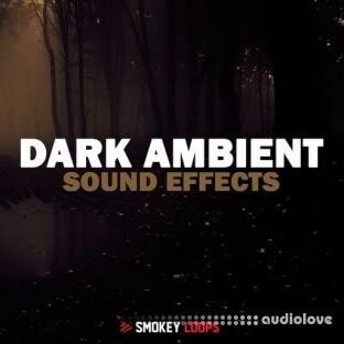 Smokey Loops Dark Ambient Sound Effects