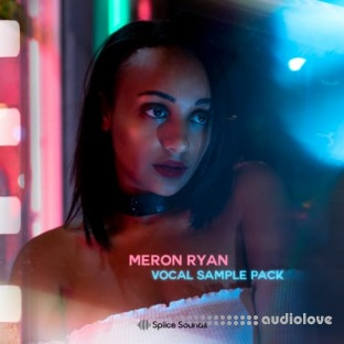 Splice Sounds Meron Ryan Vocal Sample Pack
