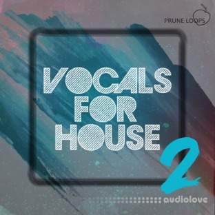Prune Loops Vocals For House Vol.2