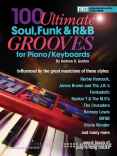 100 Ultimate Soul, Funk and R&B Grooves for Piano/Keyboards (100 Ultimate Soul, Funk and R&B Grooves)