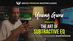 Waves Premium Masterclass The Art of Subtractive EQ with Young Guru