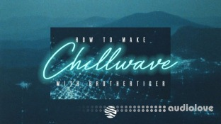 Sonic Academy How To Make Chillwave with Brothertiger