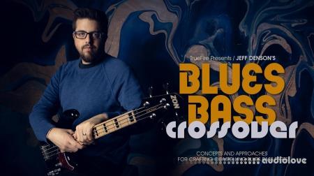 Truefire Jeff Denson Blues Bass Crossover