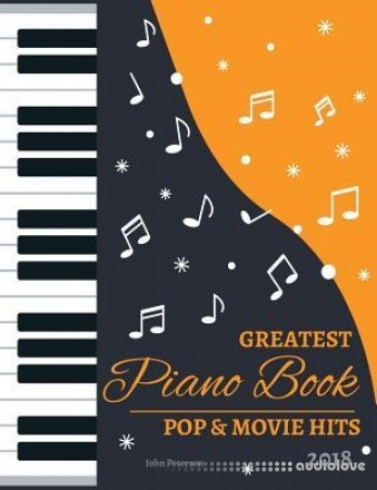 2018 Greatest Pop & Movie Hits Piano Book