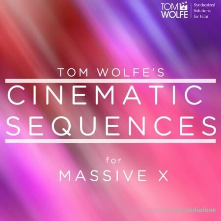 Tom Wolfe Cinematic Sequences Synth Presets