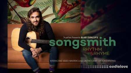 Truefire Blair Dunlop Songsmith Rhythm And Rhyme