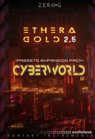 Zero-G CyberWorld Presets Ethera Gold 2.5 Expansion Pack