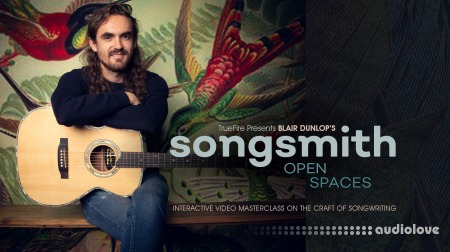 Truefire Blair Dunlop Songsmith Open Spaces
