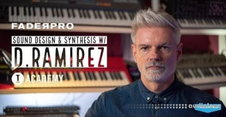 FaderPro Synths and Sound Design with D Ramirez