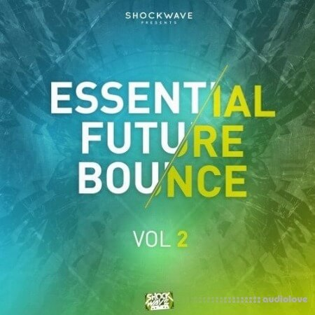 Shockwave Essential Future Bounce Vol.2