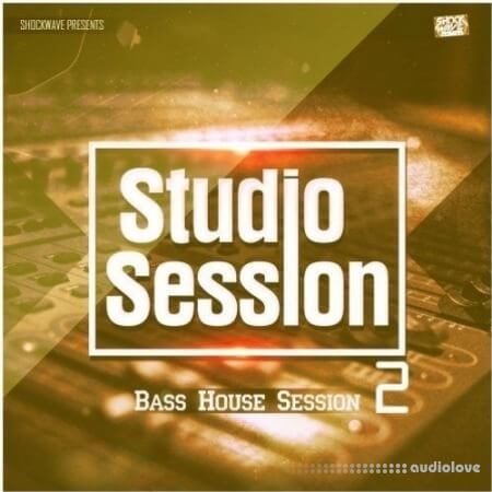 Shockwave Studio Session Bass House Session 2
