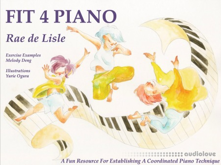Fit 4 Piano: A Fun Resource for Establishing a Coordinated Piano Technique