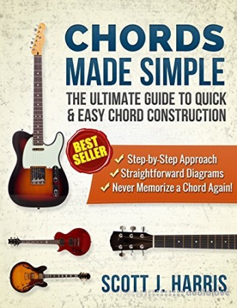 Guitar: Chords Made Simple: The Ultimate Guide to Quick & Easy Chord Construction