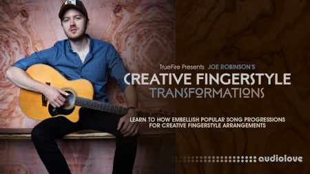 Truefire Joe Robinson Creative Fingerstyle Transformations