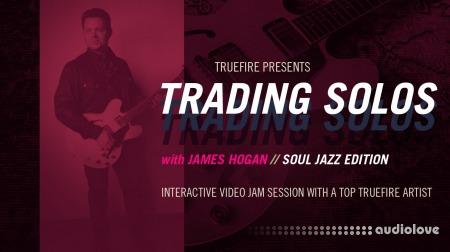 Truefire James Hogan Trading Solos Soul Jazz