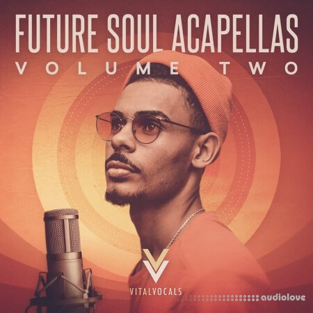 Vital Vocals Future Soul Acapellas 2