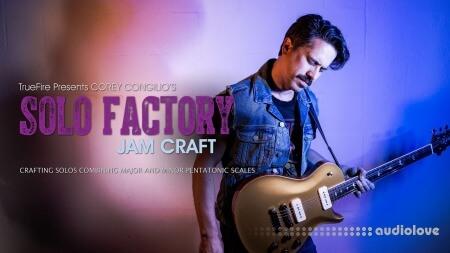 Truefire Corey Congilio Solo Factory Jam Craft