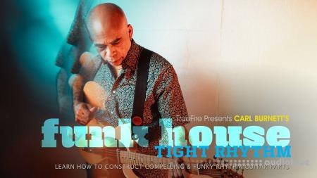 Truefire Carl Burnett Funk House Tight Rhythm