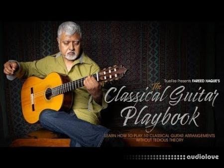 Truefire Fareed Haque The Classical Guitar Playbook