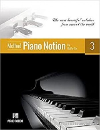 Piano Notion Method Book Three: The most beautiful melodies from around the world