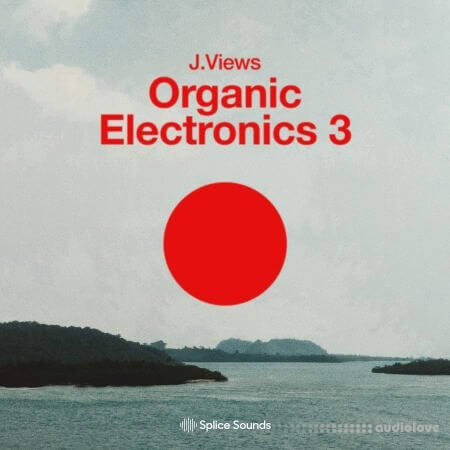Splice Sounds Organic Electronics 3 by J.Views WAV Synth Presets