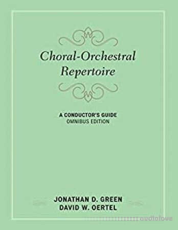 Choral-Orchestral Repertoire : A Conductor's Guide, Omnibus Edition