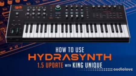 Sonic Academy ASM Hydrasynth 1.5 with King Unique