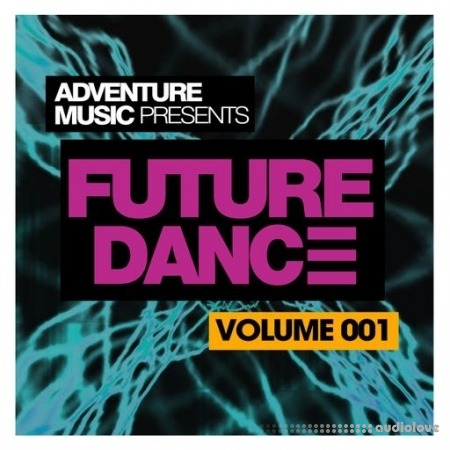 Adventure Music Presents Future Dance Vol.1