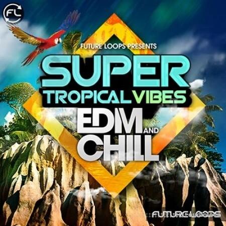 Future Loops Super Tropical Vibes