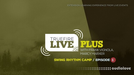 Truefire Live Plus Swing Rhythm Camp Episode 1